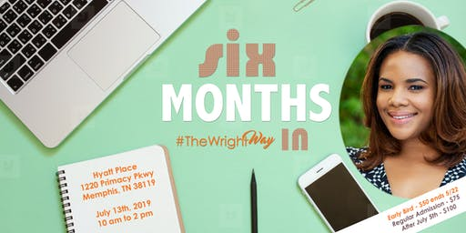 Six Months In: #TheWrightWay