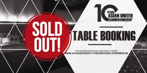 10 YEARS ASIAN UNITED / TABLE BOOKING