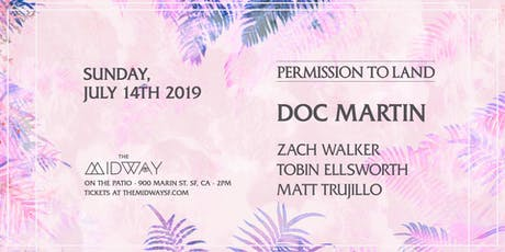 Permission to Land: Doc Martin, Zach Walker, Tobin Ellsworth + More tickets