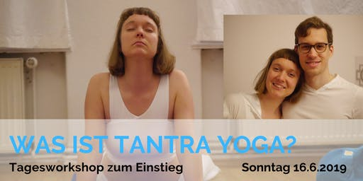 Was ist Tantra Yoga - Tagesworkshop