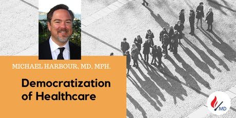 SoPE BOX - Democratization of Healthcare - Michael Harbour, MD, MPH. tickets