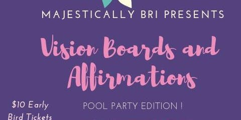 Vision Boards and Affirmations *Pool Party Edition