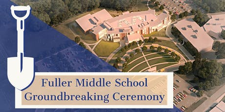 Groundbreaking Ceremony for Fuller Middle School tickets