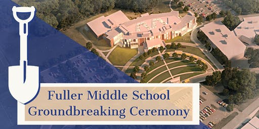 Groundbreaking Ceremony for Fuller Middle School