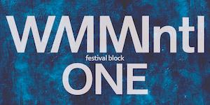 WMMIntl Festival Block One