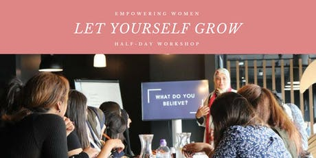 Let Yourself Grow, Half-Day Workshop: Women Empowerment tickets