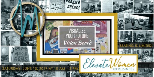 Elevate Women In Business- Vision Board Event