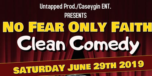 No Fear Only Faith Clean Comedy Night