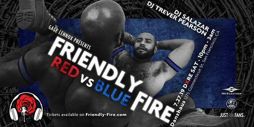 Gage Lennox presents: FRIENDLY FIRE - RED vs BLUE (DXRE SAT 7/27)