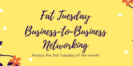Fat Tuesday Business Networking 07-16-2019 tickets
