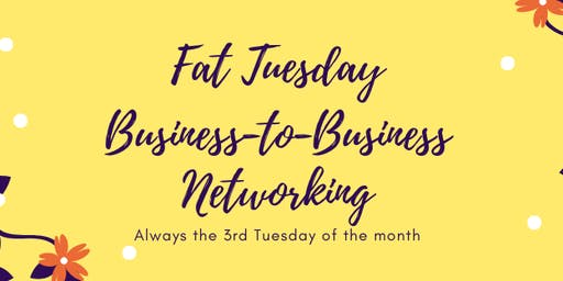 Fat Tuesday Business Networking 06-18-2019