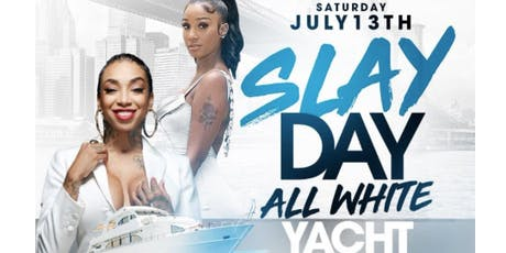 7/13- SKY & BERNICE BURGOS SLAYDAY VIP YACHT PARTY w/FREE FOOD! tickets