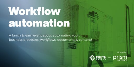 Automate Your Business - Lunch and Learn with Fruth Group and Prism