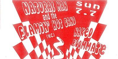 Naked Roommate, Natural Man & The Flamin' Hot Band (KC)