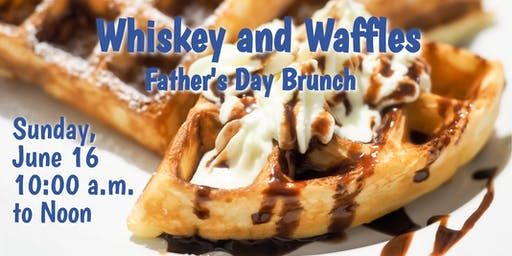 Whiskey and Waffles | Father's Day