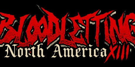 Bloodletting North America Tour XIII tickets