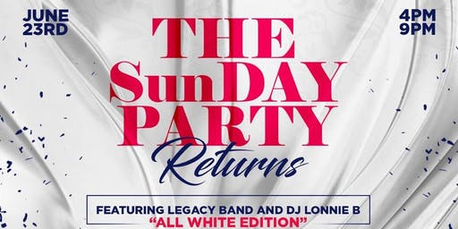 SunDAY PARTY- All WHITE EDITION ft. Legacy Band & DJ Lonnie B