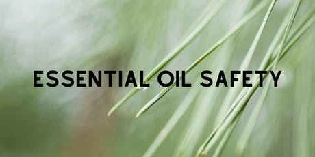 Essential Oil Safety - What You Need To Know tickets