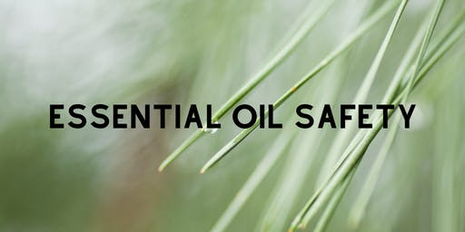 Essential Oil Safety - What You Need To Know
