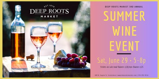 Deep Roots Market 3rd Annual Summer Wine Event