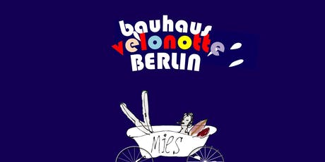 Velonotte Bauhaus ABC in Berlin Tickets