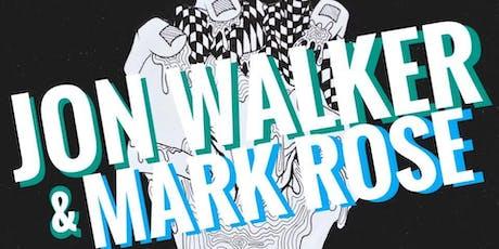 Jon Walker & Mark Rose tickets