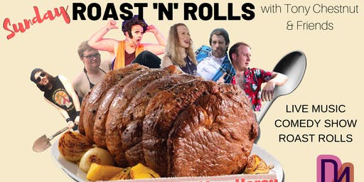 Sunday Roast 'n' Roll with Tony Chestnut & Friends
