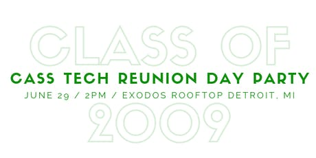 Cass Tech Class of '09 Reunion Day Party tickets