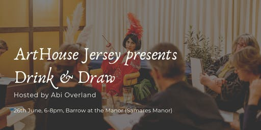ArtHouse Jersey & Barrow at the Manor Present: Drink and Draw