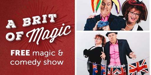 "A ""Brit"" of Magic - Comedy and Magic Show"