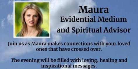 An Evening of Heavenly Connections with Maura - Evidential Medium