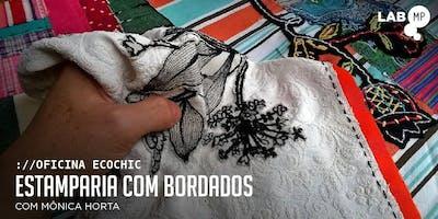 """25/06 - OFICINA ECOCHIC - AULA ESPECIAL """"ESTAMPARIA COM BORDADOS"""" NO LAB MUNDO PENSANTE"""