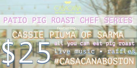 Patio Pig Roast Chef Series at Casa Caña ft. Cassie Piuma of Sarma! tickets