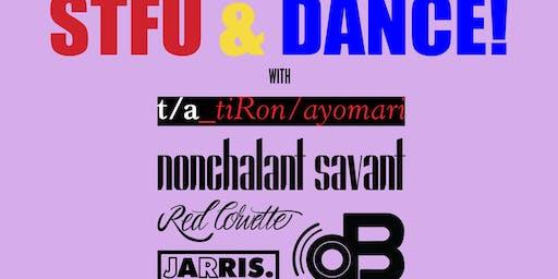 STFU & DANCE w/ TiRon & Ayomari, Nonchalant Savant, JR Jarris, DJ Red Corvette & Dion Decibels