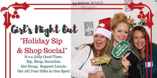 2nd Annual Girl's Night Out Holiday Sip and Shop Social at Tarpon River Brewing