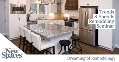 Trends and Spends Remodeling Seminar by New Spaces Remodeling