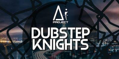 Dubstep Knights