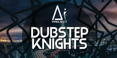 Dubstep Knights tickets