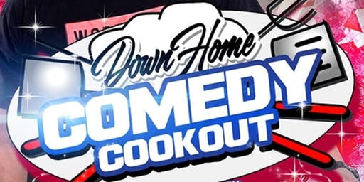DOWN - HOME COMEDY COOKOUT!!!  AT MARTHA'S GET-A-WAY!!