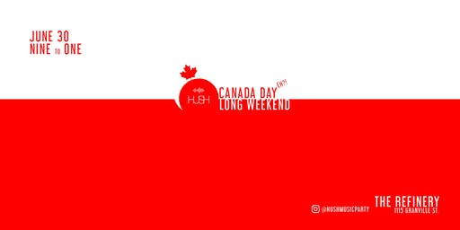 Canada Day Eh? Hush Music Party