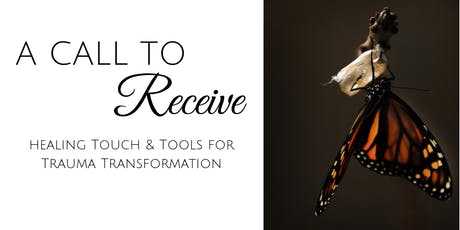 A Call to Receive: Healing Touch & Tools for Trauma Transformation tickets