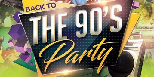 BACK TO THE 90'S PARTY