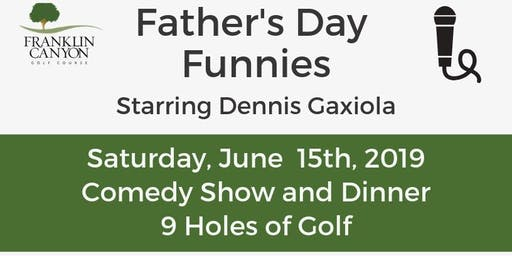 Father's Day Funnies at Franklin Canyon Golf Course