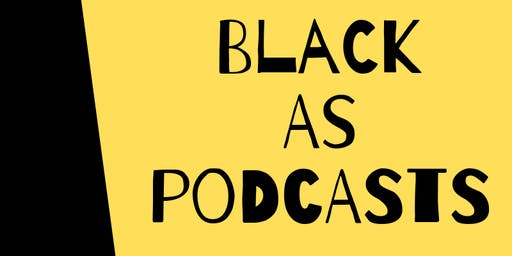 BLACK AS PODCASTS