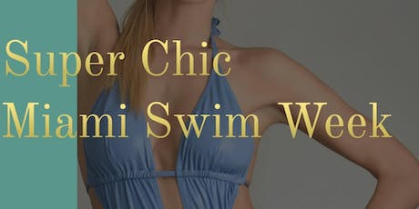 Super Chic Miami Swim Week 2019 tickets