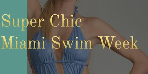 Super Chic Miami Swim Week 2019