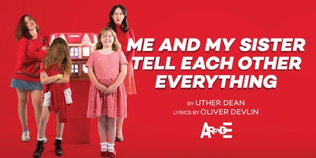 Me and My Sister Tell Each Other Everything by Uther Dean tickets