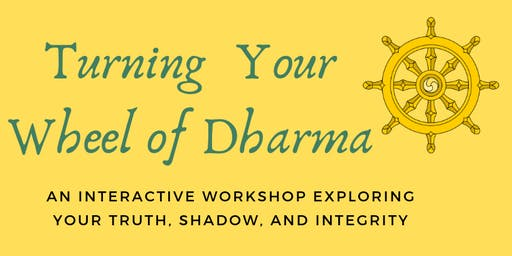 Turning Your Wheel of Dharma   Free Workshop