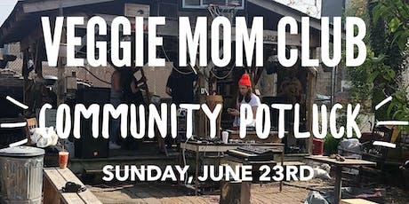Veggie Mom Club Community Potluck tickets