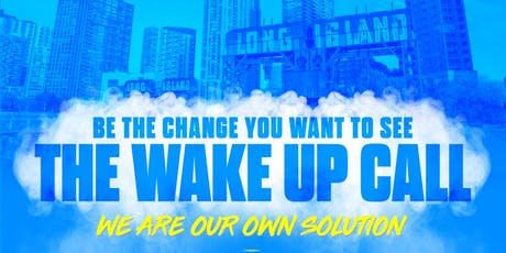 Be The Change You Want To See: The Wake Up Call  tickets